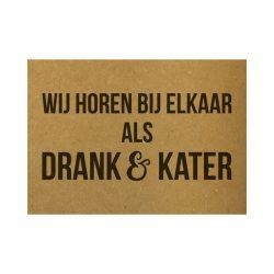 Wij horen bij elkaar als Drank & Kater Kaart