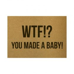WTF! You made a baby! Kaart