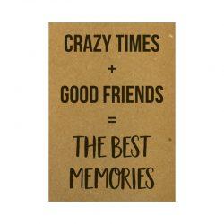 Crazy Times + Good friends kaart